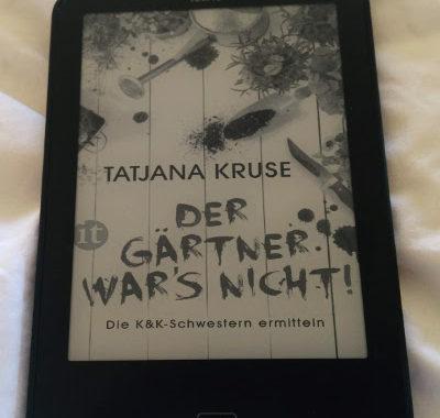 Der Gärtner war's nicht // Tatjana Kruse