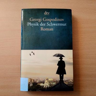 Physik der Schwermut // Georgi Gospodinov