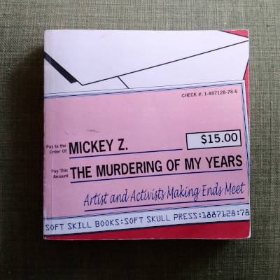The Murdering Of My Years // Mickey Z.